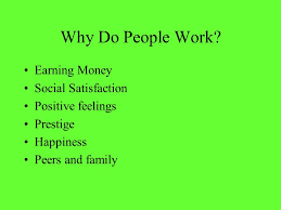 States the Reasons why people work?